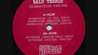 Bald Terror - Drummachine (Dj Paul rmx)