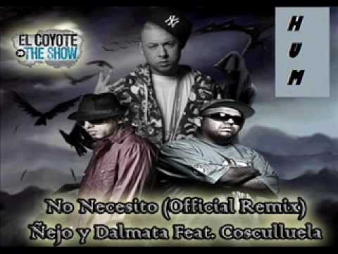 Ñejo Y Dalmata Ft Cosculluela - No Necesito(Official Remix)