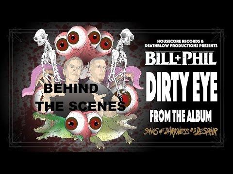 "Bill & Phil ""Dirty Eye"" (BEHIND THE SCENES)"