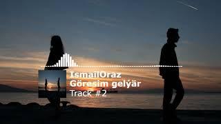 IsmailOraz - Goresim gelyar (Official audio)