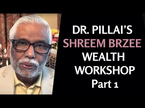 Dr. Pillai's Free Shreem Brzee Wealth Workshop April 22nd