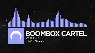 [Future Bass] - Boombox Cartel - Whisper (feat. Nevve)