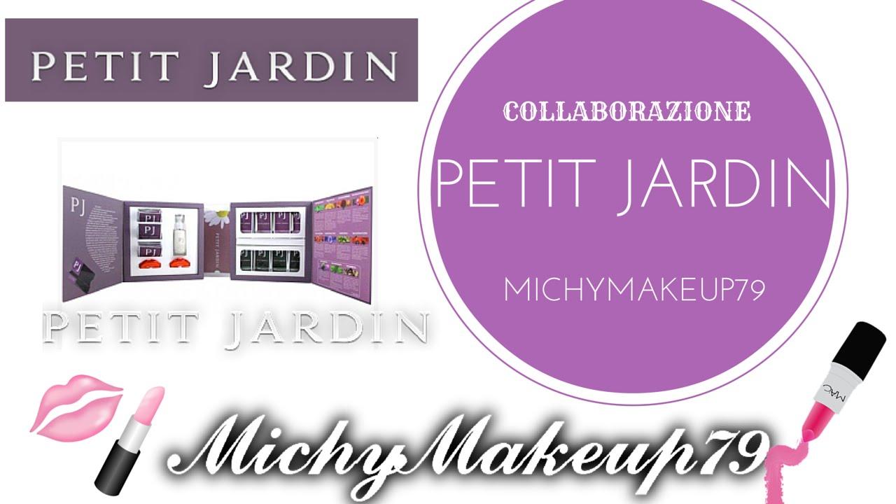 Collaborazione con petit jardin by michymakeup79 youtube - Dutronc petit jardin youtube limoges ...