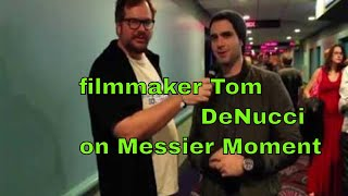 Messier Moment With Director/ Actor Tommy DeNucci