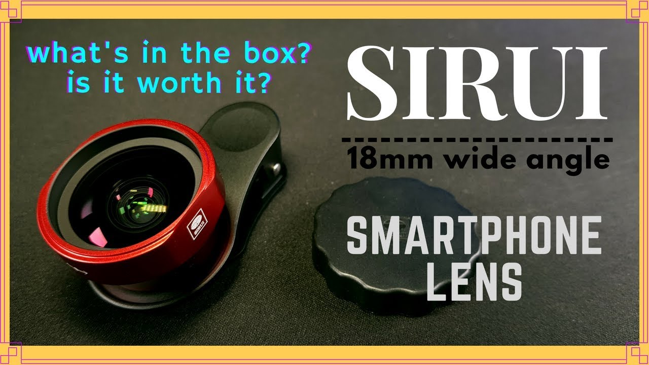 official photos 2b68d 1f5c5 Smartphone Lens : Sirui 18mm - is it worth it?