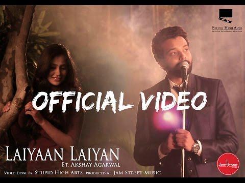 Laiyan Laiyan Cover L Akshay Agarwal L Official Music Video L HD
