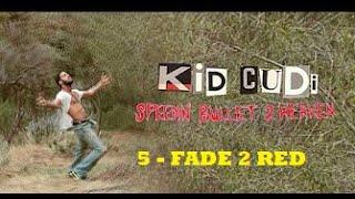 Kid Cudi - FADE 2 RED -5- (subtitulado en español)