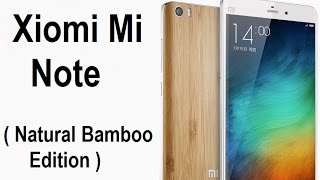 UNBOXING Xiaomi Mi Note Natural Bamboo Edition