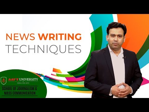 News Writing Techniques | Mass Communication | AAFT University | Call- 18001026066