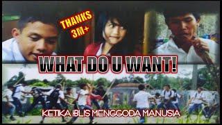 TAWURAN SEKOLAH SMK SARADAN dan SMK AT-TAAJIR  (What Do U Want? TRAILER)