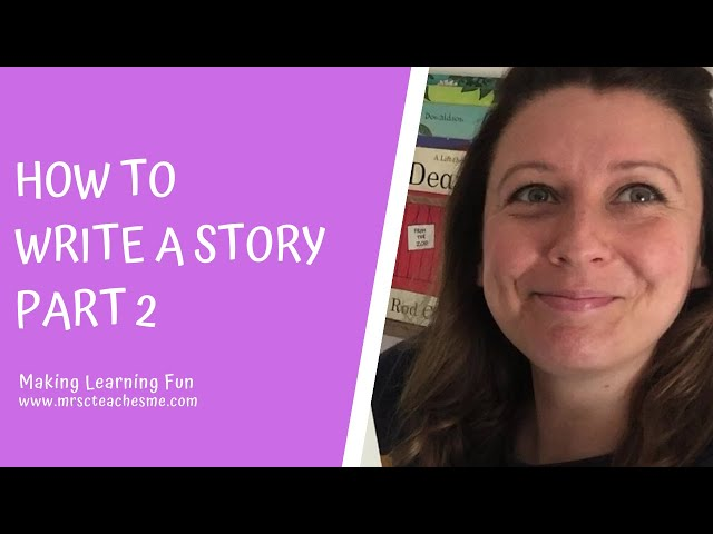How to write a story - part 2