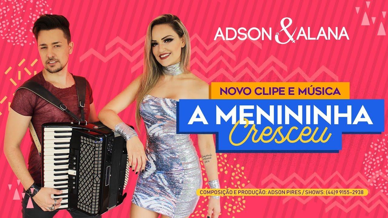 Adson E Alana A Menininha Cresceu Clipe Hd Oficial 2019