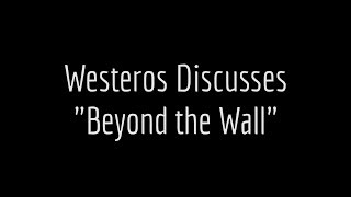 """Westeros.org on Game of Thrones: Episode 6, """"Beyond the Wall"""""""