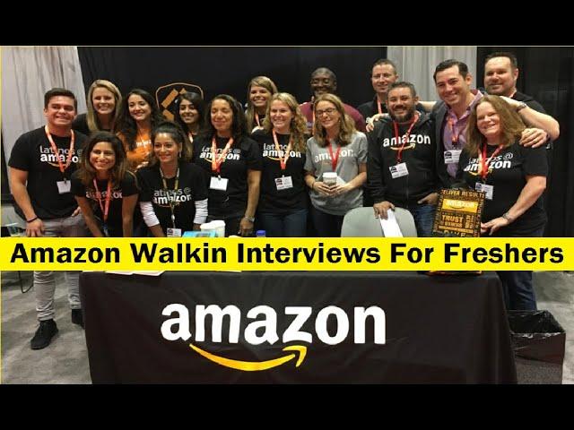 Amazon Walkin Interviews   Freshers   Associate/Senior Associate