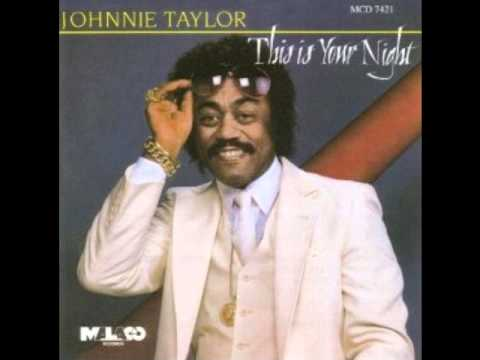 Johnnie Taylor - This is your night