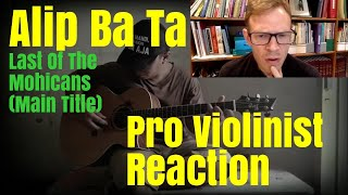 Alip Ba Ta, Last Of The Mohicans Pro Violinist Reaction