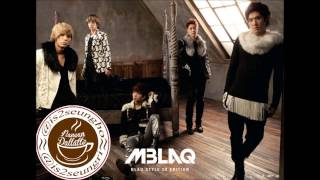 MBLAQ (엠블랙) - 돌아올 수 없는 (Can't Come Back)