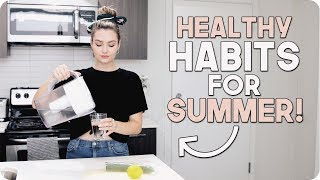 Good Habits for the Summer! Healthy Habits!