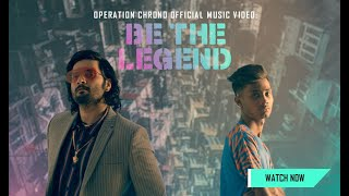 Operation Chrono Official Music Video: Be The Legend | Full Video