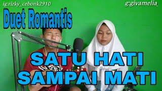 SATU HATI SAMPAI MATI COVER |Thomas Arya |Cover by Givamelia feat Rizky cebonk
