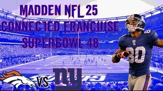 Madden 25 Giants Connected Franchise - Episode 19 ~ Giants vs Broncos - THE MANNINGBOWL!!!