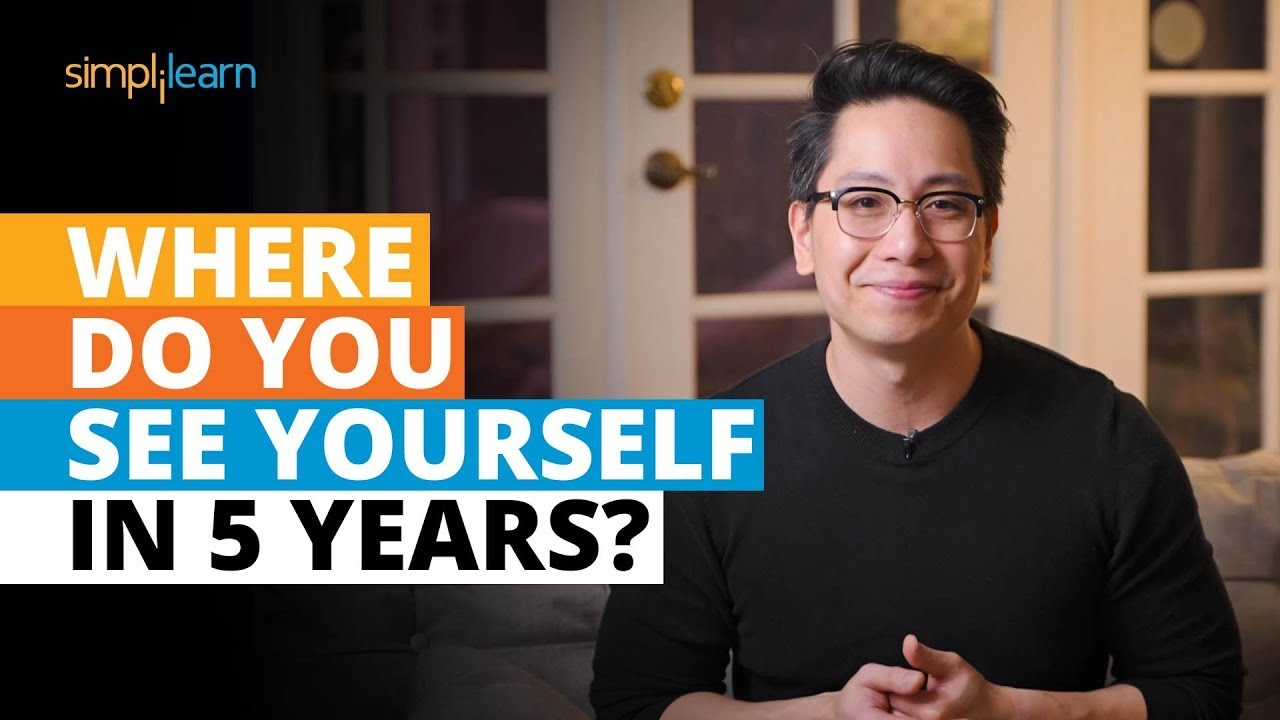 Download Where Do You See Yourself In 5 Years?   Most Common Interview Questions And Answers   Simplilearn