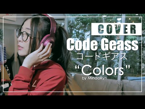Code Geass - Colors『FLOW』 (cover by MindaRyn)