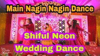 Mai Nagin Nagin Dance Nachna   Main Nagin Holud Dance   SHIFUL NEON WEDDING   Jp Squad Bd