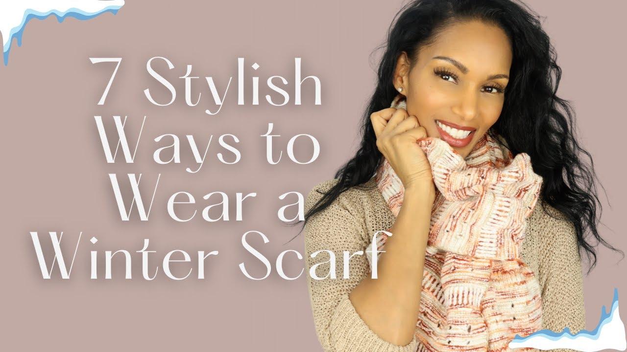 7 Stylish Ways to Wear a Winter Scarf