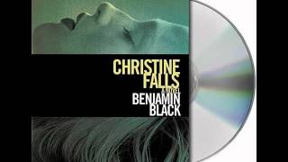 Christine Falls by Benjamin Black--Audiobook Excerpt