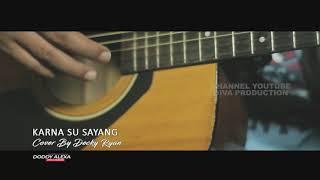 Download Lagu KARNA SU SAYANG COVER BY DECKY RYAN mp3