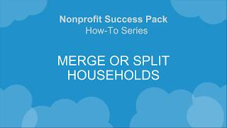 NPSP How-To Series: Merge and Split Households