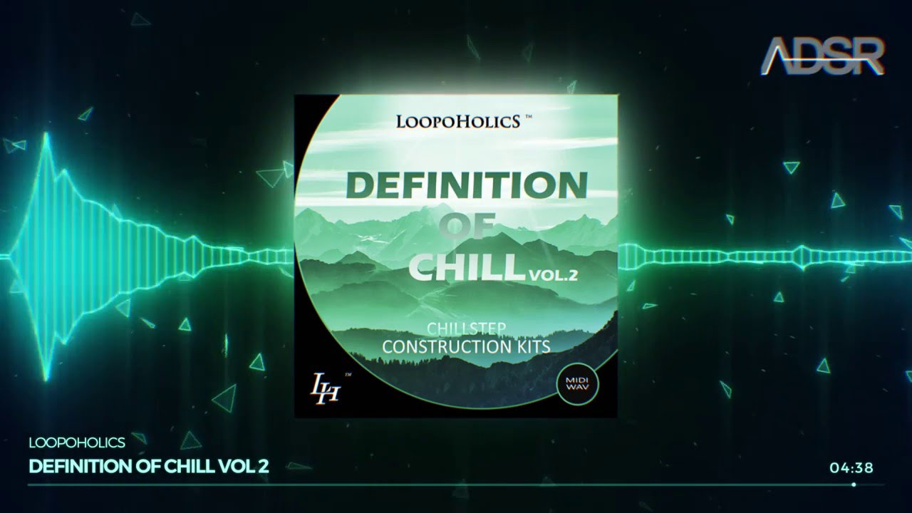 Definition Of Chill Vol 2 - Chillstep Construction Kits