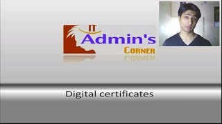 Digital Certificates  - What , Why & How ?
