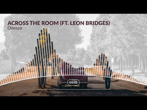 Odesza – Across the Room (ft. Leon Bridges)