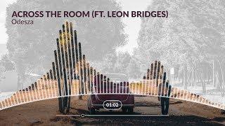 Odesza Across the Room ft Leon Bridges