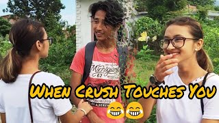 When your crush touches you for first time | Nepali Funny Video