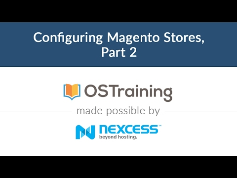 Magento 2 Beginner Class, Lesson #9: Configuring Magento Stores, Part 2
