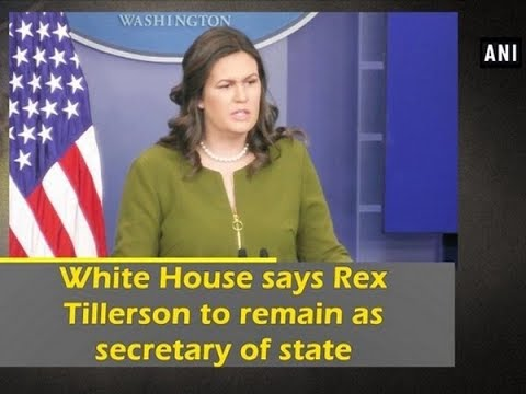 White House says Rex Tillerson to remain as secretary of state - United States News