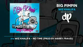 Wiz Khalifa - No Time (Prod by Harry Fraud)