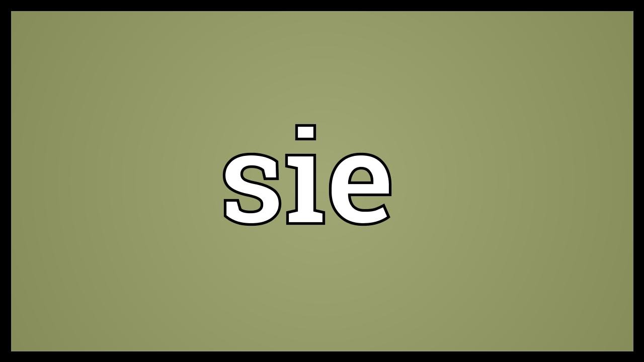 Sie Meaning