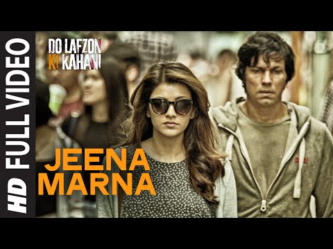 Jeena Marna Full Video Song | Do Lafzon Ki Kahani | Randeep Hooda, Kajal Aggarwal