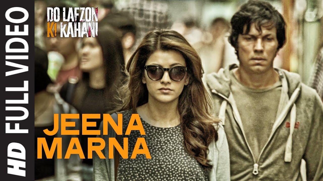 Download Jeena Marna Full Video Song | Do Lafzon Ki Kahani | Randeep Hooda, Kajal Aggarwal
