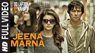 Jeena Marna (Full Video Song) | Do Lafzon Ki Kahani (2016)