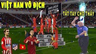 Việt Nam Đại chiến tất tay giành SIÊU CUP Dream League Soccer 2019