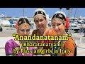 """""""Anandanatanam"""" Bharatanatyam by Russian girls in Italy"""