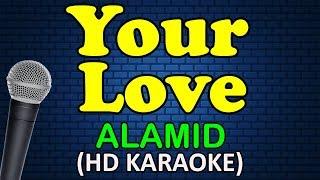 Download lagu YOUR LOVE - Alamid (HD Karaoke)