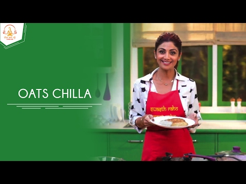 Oats Chilla Recipe | Shilpa Shetty Kundra | The Art Of Loving Food