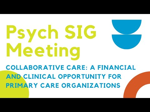 Collaborative Care: A financial and clinical opportunity for primary care organizations
