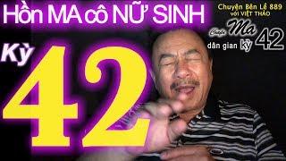MC VIỆT THẢO- CBL(889)- HỒN MA CÔ NỮ SINH- Kho tàng Chuyện Ma DÂN GIAN kỳ 42- June 8, 2019